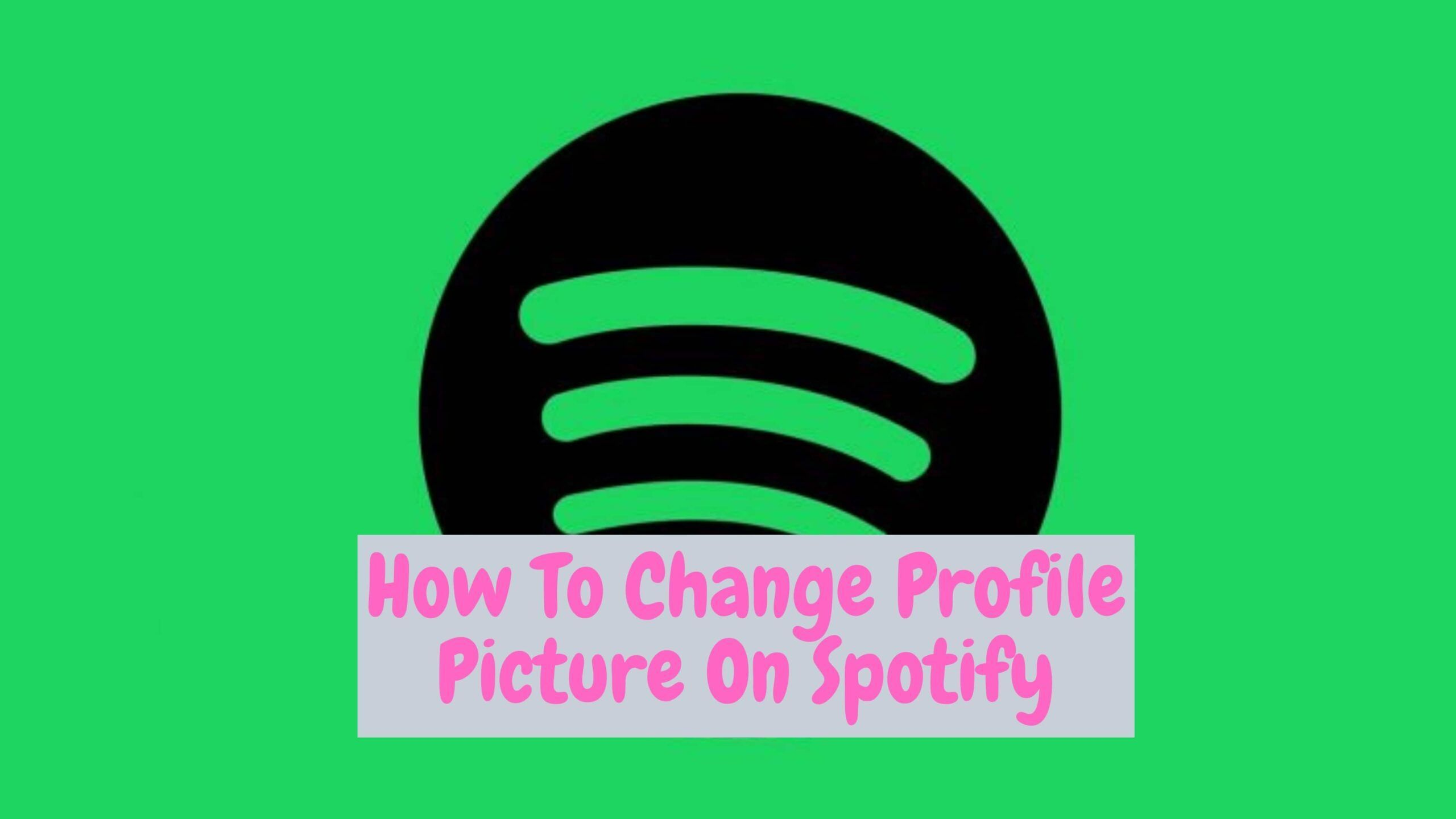 How To Change Profile Picture On Spotify