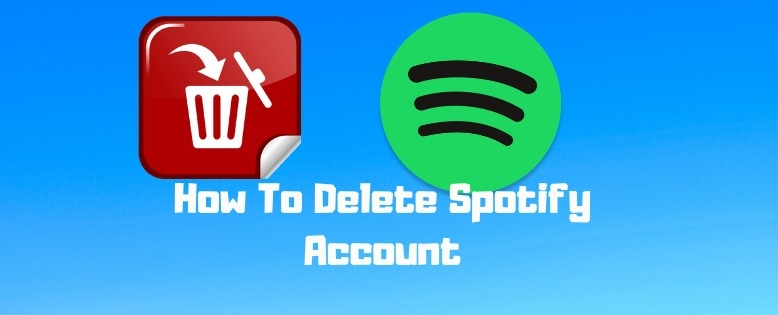 How To Delete Spotify Account Step By Step Process