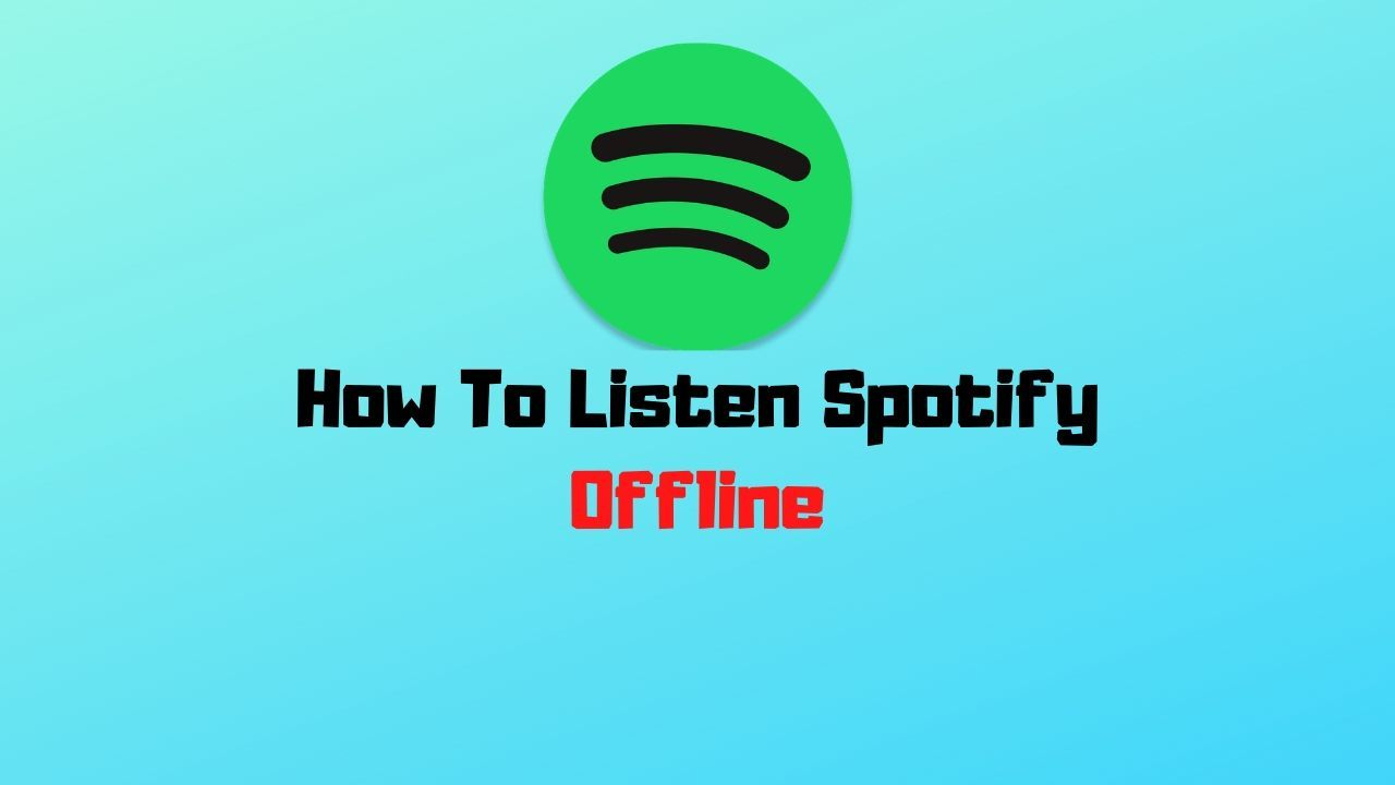 How To Listen To Spotify Offline | Listen Spotify Without Internet